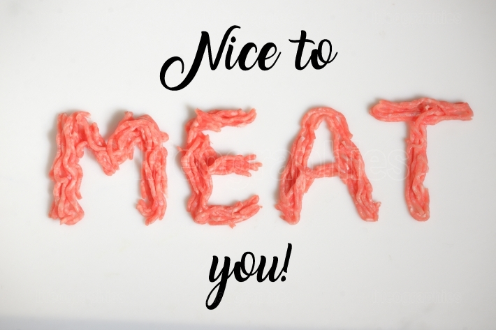 Nice To Meat You Written On White Background
